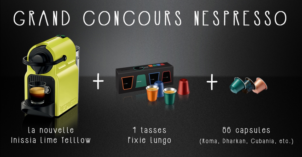 Assez Grand concours Nespresso : gagnez un pack Nespresso Inissia ! CQ43